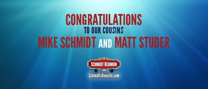 Congrats to Mike Schmidt and Matt Studer