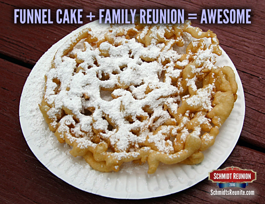 Funnel cake plus family reunion