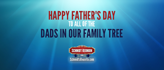 Happy Father's Day! | Schmidt Family Reunion