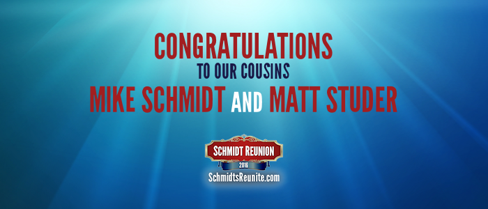 Congrats to Mike Schmidt and Matt Studer
