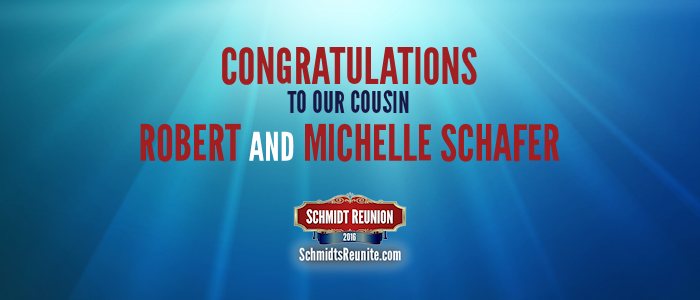 Congrats - Robert and Michelle Schafer