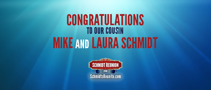 Congrats - Mike and Laura Schmidt